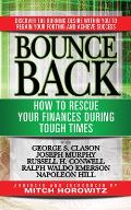 Bounce Back: How to Rescue Your Finances During Tough Times Featuring George S. Clayson, Joseph Murphy, Russell H. Conwell, Ralph W