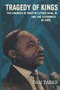 Tragedy of Kings: The Enemies of Martin Luther King, Jr. and the Economics of Hate