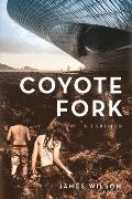 Coyote Fork: A Thriller