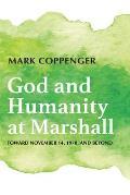God and Humanity at Marshall