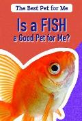 Is a Fish a Good Pet for Me?