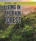 Living in the Rain Forest