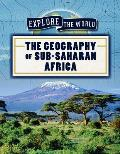 The Geography of Sub-Saharan Africa