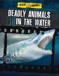 Deadly Animals in the Water