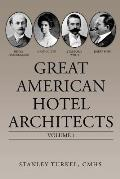 Great American Hotel Architects: Volume 1