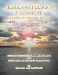 Behold My Present Testament: Behold My Present Testament, the Continuance of My Old and New Testament, Says the Lord God