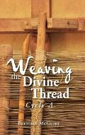 Weaving the Divine Thread: Cycle A