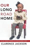 Our Long Road Home: The Jae Jackson Childhood Cancer Survival Story