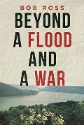 Beyond a Flood and a War