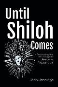 Until Shiloh Comes: Reconciling the Chronology of Jesus of Nazareth