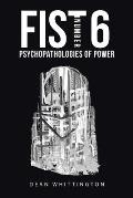 Fist Number 6: Psychopathologies of Power