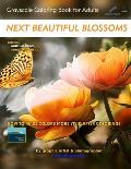 Next Beautiful Blossoms - Grayscale Coloring Book for Adults: Edition: White margins