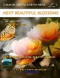 Next Beautiful Blossoms - Grayscale Coloring Book for Adults: Edition: White Margins with a Smooth Paper