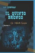 Las Cr?nicas El Quinto Bronco: Volumen 1