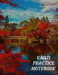 Kanji Practice Notebook: Japanese Maples Over Water and Bridge - 100 Practice Pages