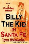 A Confining Winter: Billy the Kid and Dirty Dave Rudabaugh, Choctaw Kelly, Bull Shit Jack Pierce and Slap Jack Bill, The Pride of t
