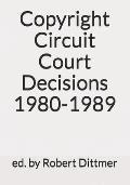 Copyright Circuit Court Decisions 1980-1989