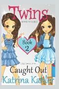 Twins: Book 2: Caught Out!
