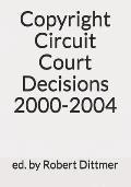 Copyright Circuit Court Decisions 2000-2004