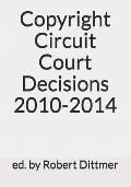 Copyright Circuit Court Decisions 2010-2014