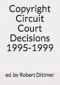 Copyright Circuit Court Decisions 1995-1999