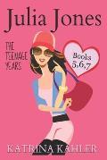 Julia Jones - The Teenage Years: Books 5, 6 & 7
