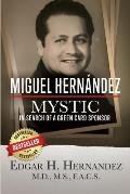 Miguel Hernandez--Mystic: In Search of a Green Card