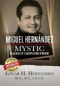 Miguel Hernandez - Mystic: In Search of a Green Card Sponsor