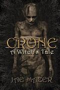 Crone: A Witch's Tale