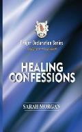 Prayer Declaration Series: Healing Confessions