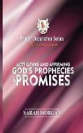 Prayer Declaration Series: Activating and Affirming God's Prophecies & Promises