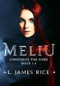 Meliu: Sundering the Gods Book 1.5