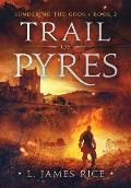 Trail of Pyres: Sundering the Gods Book Two
