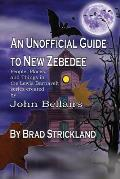 An Unofficial Guide to New Zebedee: People, Places, and Things in the Lewis Barnavelt series Created by John Bellairs