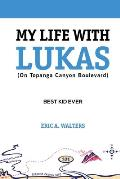 My Life With Lukas (On Topanga Canyon Boulevard): Best Kid Ever