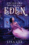 Becoming Princess Eden: Book One: How They Met