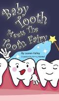 Baby Tooth Meets The Tooth Fairy (Hardcover)