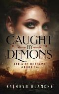 Caught by Demons: Laila of Midgard Book 1