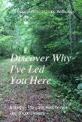 Discover Why I've Led You Here: A Macon Writers Group Anthology