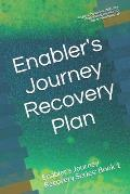 Enabler's Journey Recovery Plan: Enabler's Journey Recovery Series: Book 1