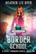 Earthlight Space Academy: Border School