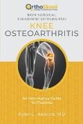 Non-Surgical Treatment Options for Knee Osteoarthritis: An Informative Guide for Patients