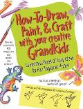 How to Draw, Paint & Craft with your Creative Grandkids