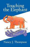Touching the Elephant: Values the World's Religions Share and How They Can Transform Us