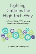 Fighting Diabetes the High Tech Way: A Silicon Valley CEO's quest to save his life with technology