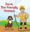 Dave, The Friendly Fireman