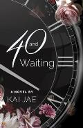 40 and Waiting