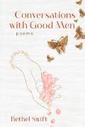 Conversations with Good Men