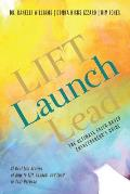 LIFT Launch Lead: The Ultimate Faith-Based Entrepreneur's Guide