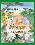 Leonardo Il Leone: Un Atto Di Coraggio
